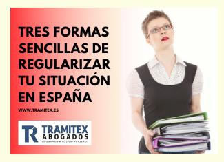 tres formas de regularizarte en España